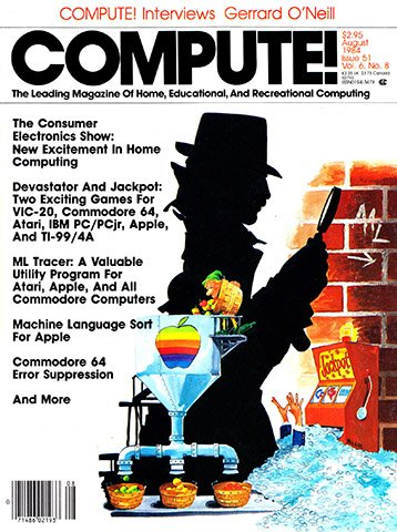 Compute! Issue 051 Vol. 6 No. 8 (August 1984)