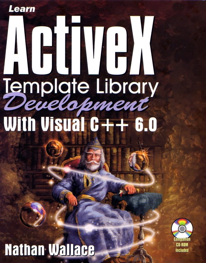 Learn ActiveX Template Library Development Wtih Visual C++ 6