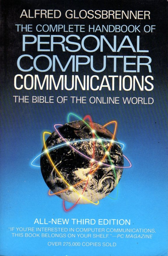 Complete Handbook of Personal Computer Communications, The (All-New Third Edition)