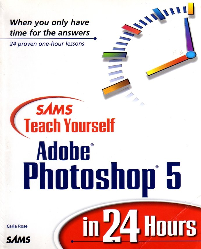 Teach Yourself Adobe Photoshop 5 in 24 Hours