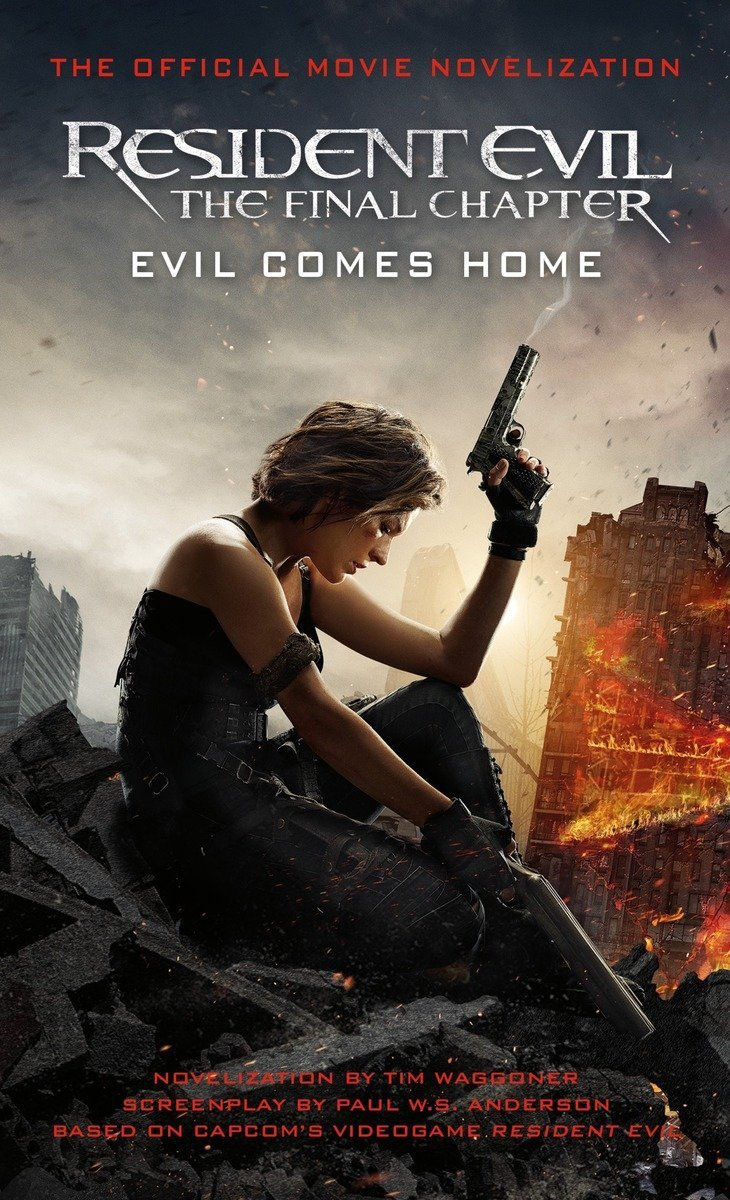 Resident Evil: The Final Chapter (The Official Movie Novelization)