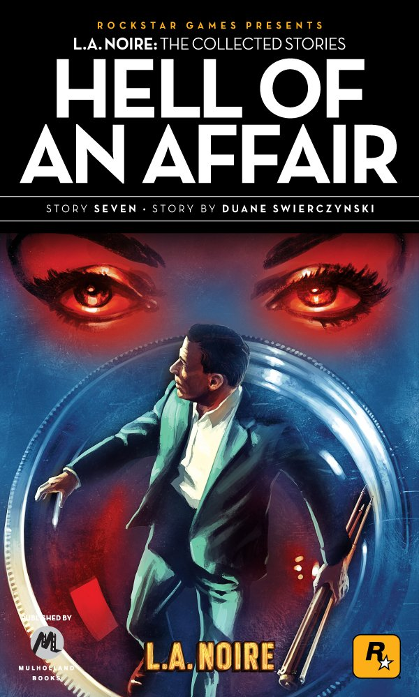 L.A. Noire: The Collected Stories 7 - Hell Of An Affair (2011)