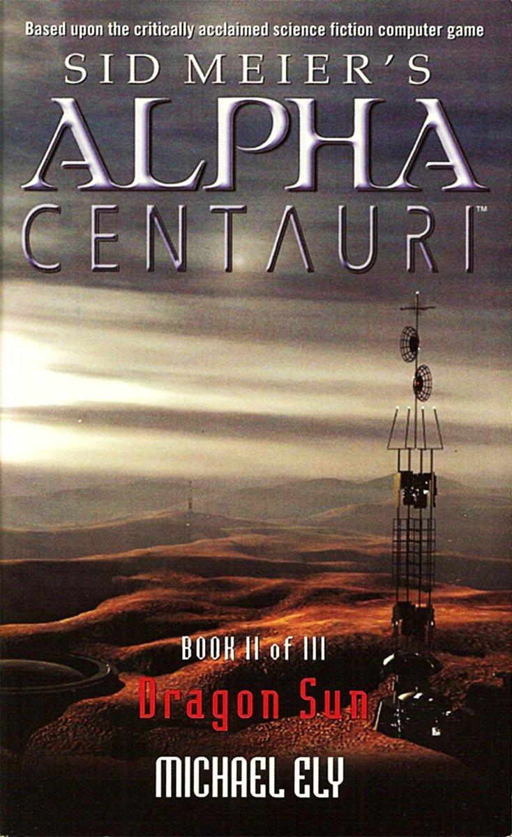 Sid Meier's Alpha Centauri: Book 2 - Dragon Sun