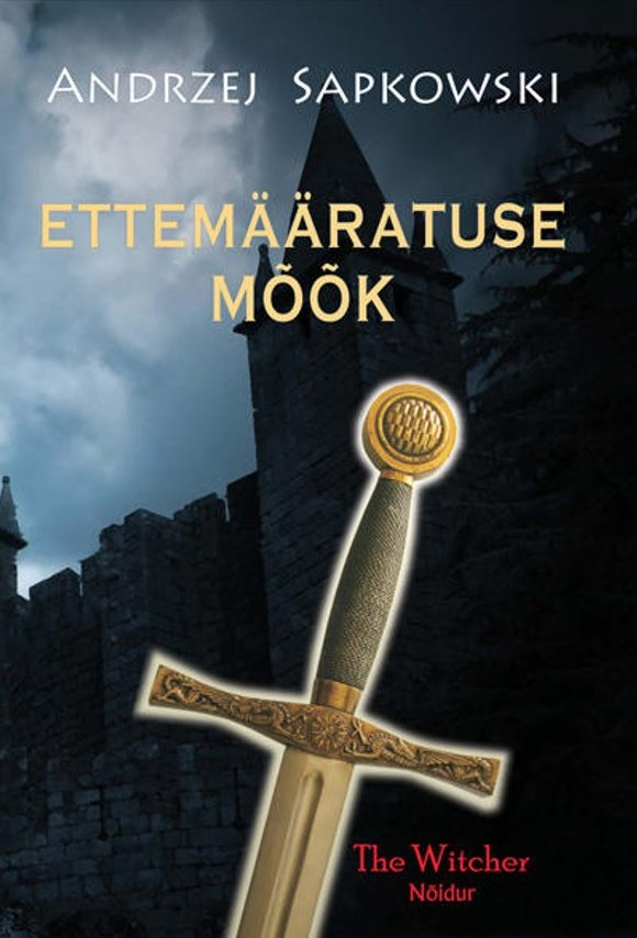 The Witcher: Sword Of Destiny (Estonian edition)