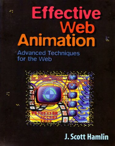 Effective Web Animation - Advanced Techniques for the Web