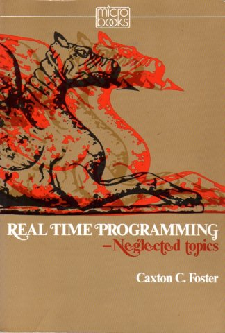 Real Time Programming: Neglected Topics