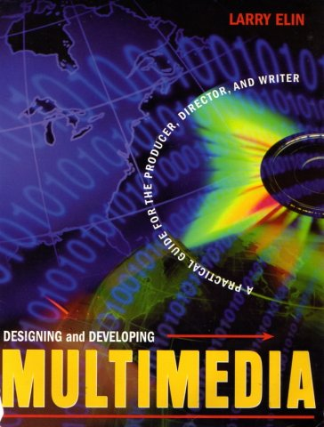 Designing and Developing Multimedia