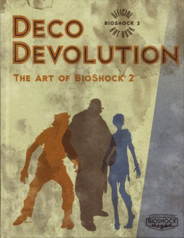 Bioshock - Deco Devolution: The Art of Bioshock 2