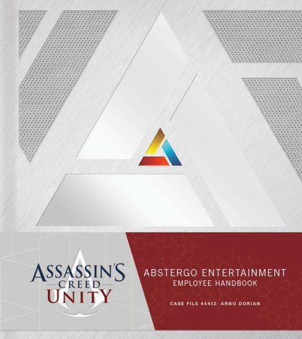 Assassin's Creed Unity - Abstergo Entertainment: Employee Handbook
