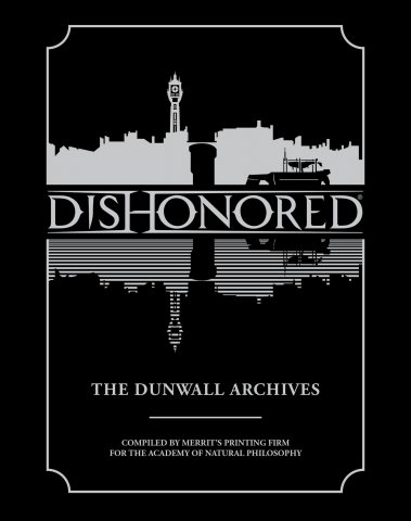 Dishonored - The Dunwall Archives
