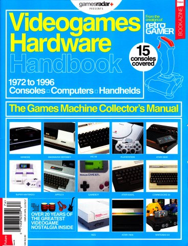 Gamesradar Presents Videogame Hardware Handbook - 1972-1996