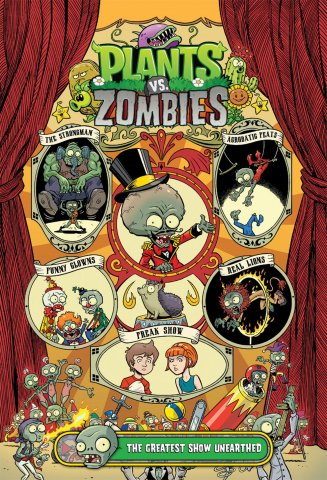 Plants vs. Zombies Vol.09 - The Greatest Show Unearthed HC