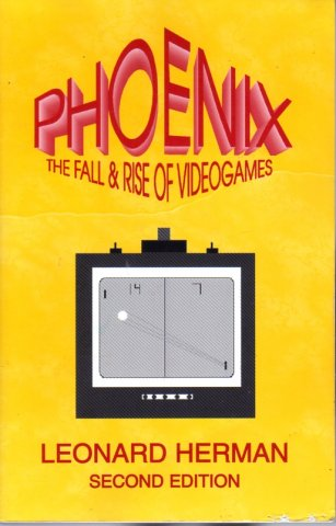 Phoenix: The Fall and Rise of Home Videogames (2nd Edition)