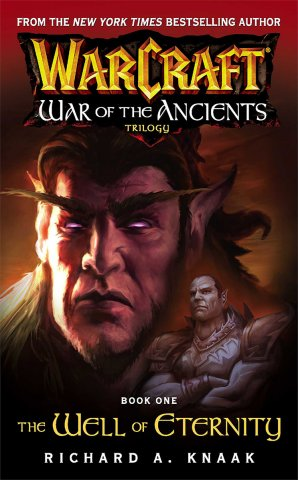 Warcraft: War Of The Ancients Book 1: The Well Of Eternity (March 2004)