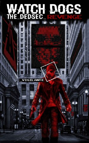 Watch Dogs: The DedSec Revenge (August 2015)