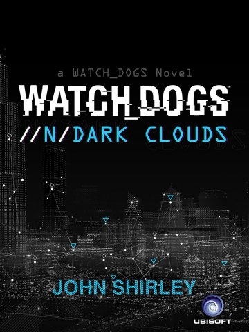 Watch Dogs: //N/ Dark Clouds (May 2014)