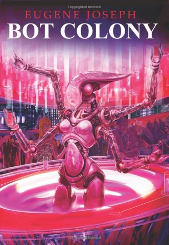 Bot Colony (July 2010)