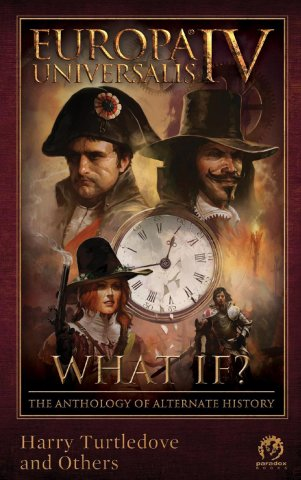 Europa Universalis IV: What If? The Anthology Of Alternate History (May 2014)