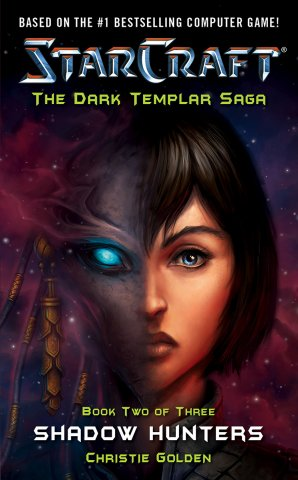 Starcraft: The Dark Templar Saga Book 2 - Shadow Hunters (November 2007)