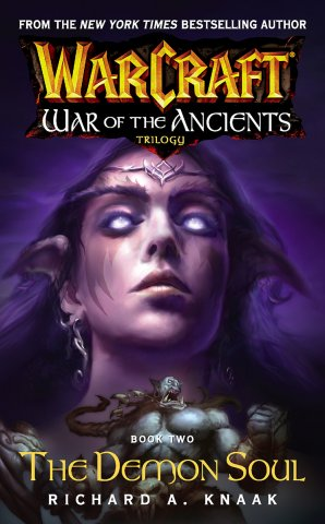 Warcraft: War Of The Ancients Book 2: The Demon Soul (October 2004)