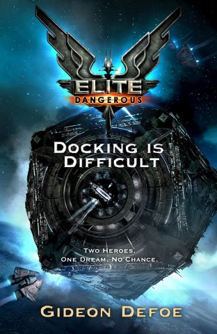 Elite Dangerous: Docking Is Difficult (May 2014)