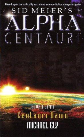 Sid Meier's Alpha Centauri: Book 1 - Centauri Dawn