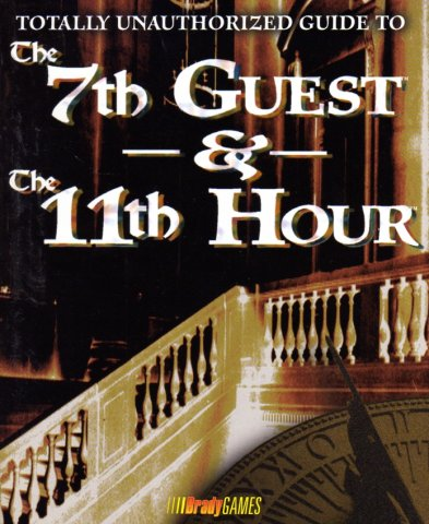 7th Guest & The 11th Hour Totally Unauthorized Guide