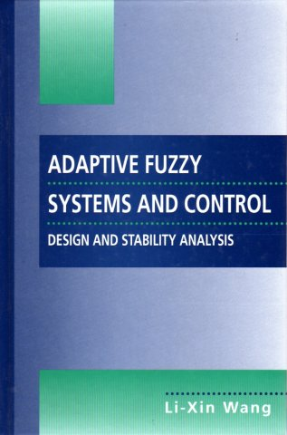 Adaptive Fuzzy Systems and Control: Design and Stability Analysis