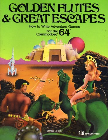 Golden Flutes & Great Escapes: How to Write Adventure Games for the Commodore 64