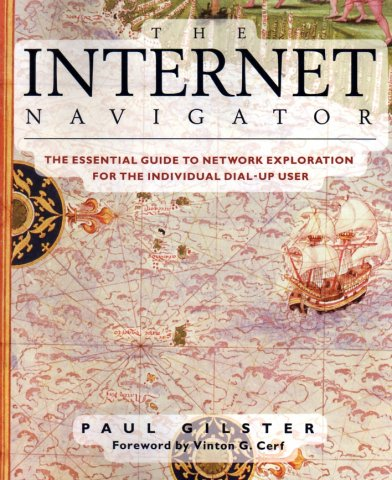 Internet Navigator: The Essential Guide to Network Exploration for the Individual Dial-Up User, The