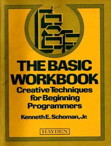 BASIC Workbook: Creative Techniques for Beginning Programmers, The