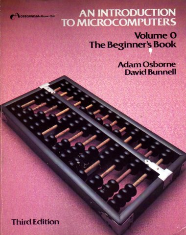 Introduction To Microcomputers, An - Volume 0: The Beginner's Book (Third Edition)