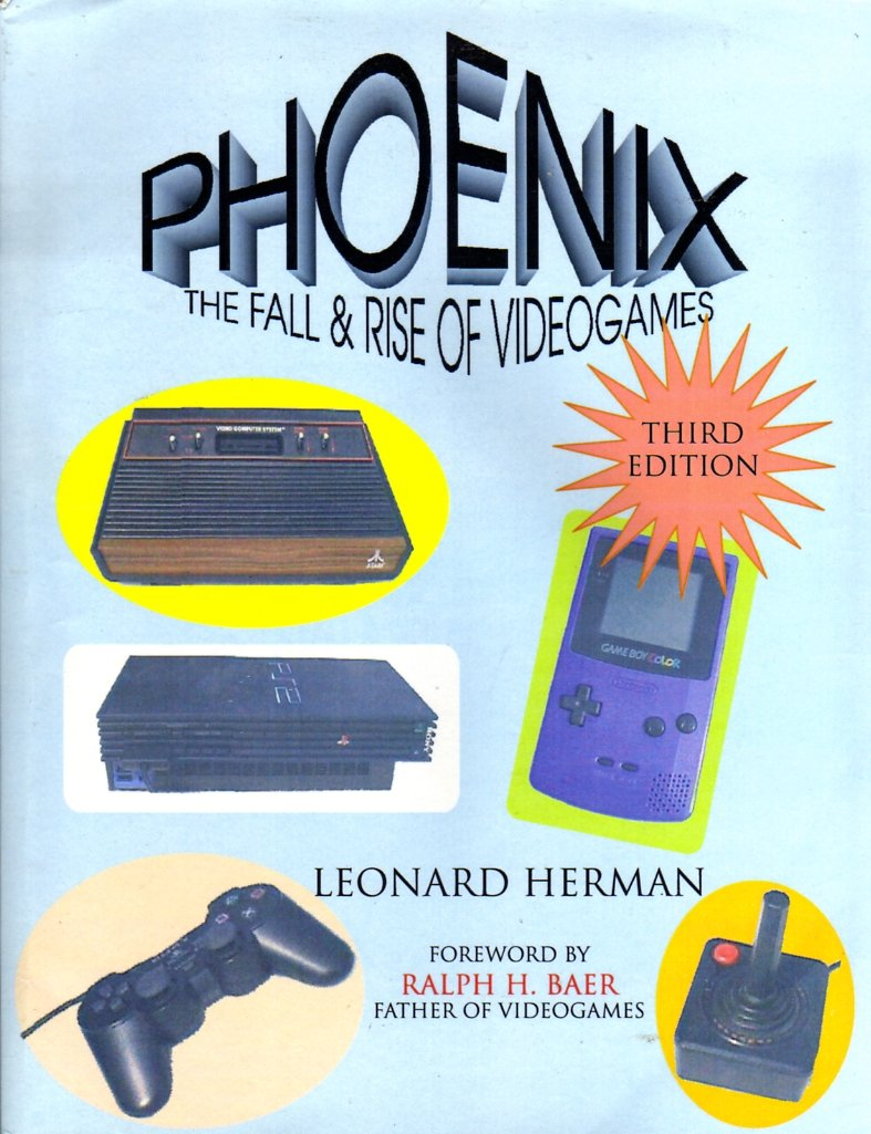 Phoenix: The Fall and Rise of Videogames (3rd Edition)