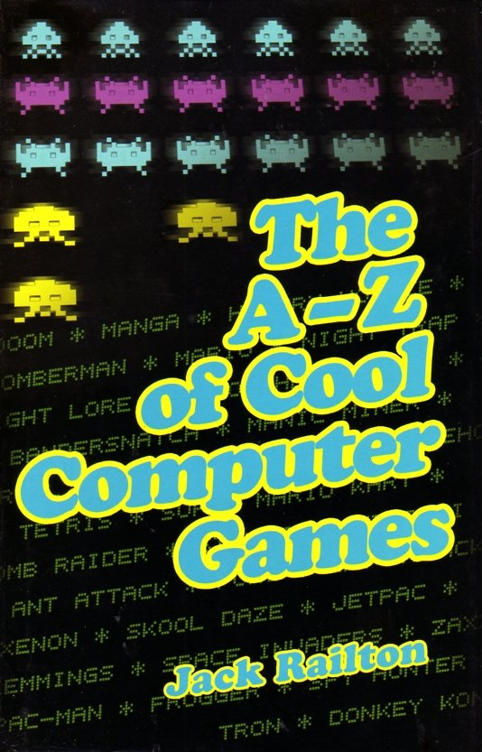 A-Z of Cool Computer Games, The