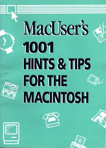 MacUser's 1001 Hints and Tips For the Macintosh