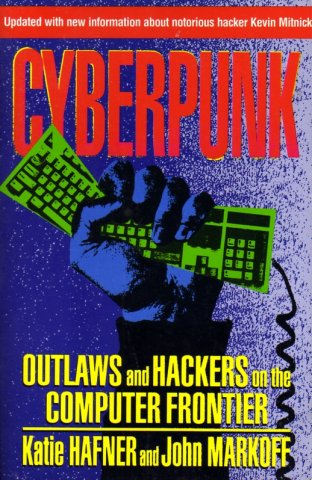 Cyberpunk: Outlaws and Hackers on the Computer Frontier