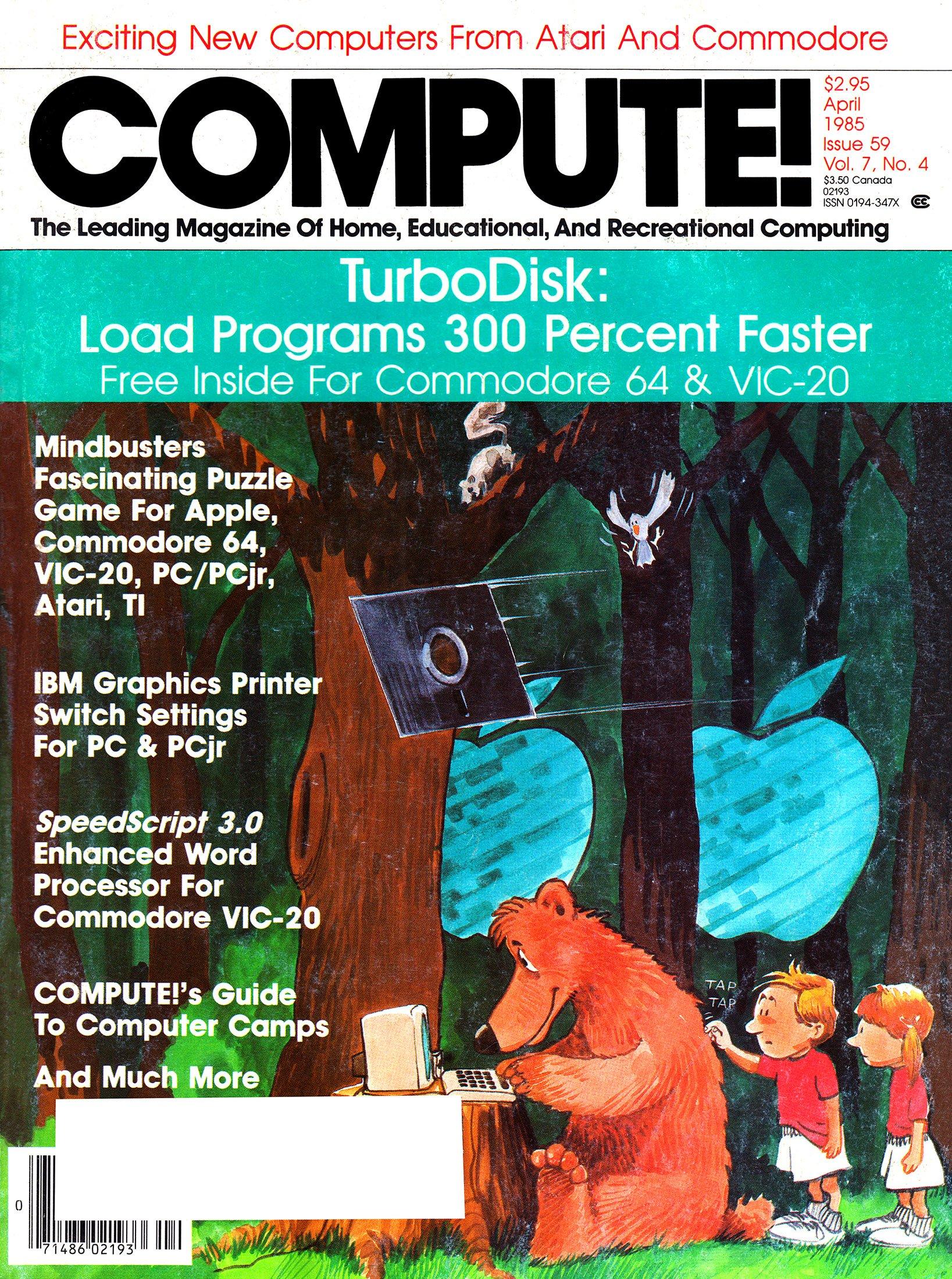 Compute! Issue 059 Vol. 7 No.4 (April 1985)