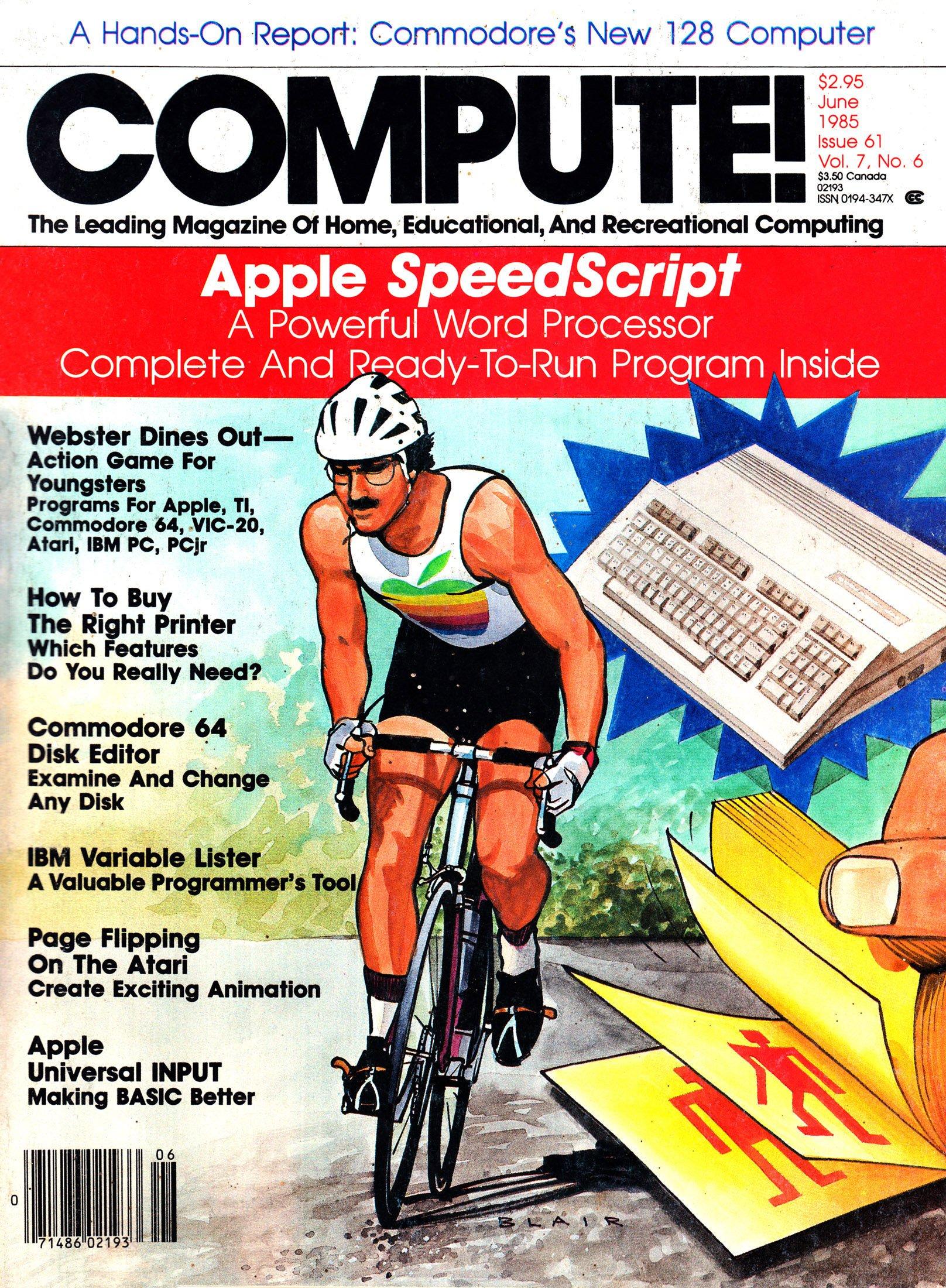 Compute! Issue 061 Vol. 7 No.6 (June 1985)
