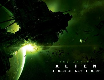 Alien: Isolation - The Art of Alien: Isolation