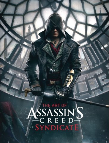 Assassin's Creed - The Art of Assassin's Creed Syndicate