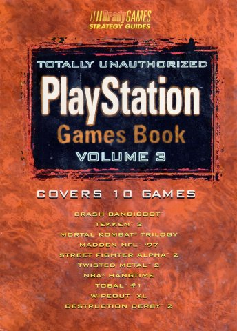 Totally Unauthorized PlayStation Games Book Volume 3
